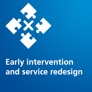 Early intervention and service redesign