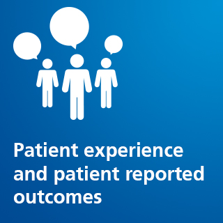 Patient experience and patient reported outcomes