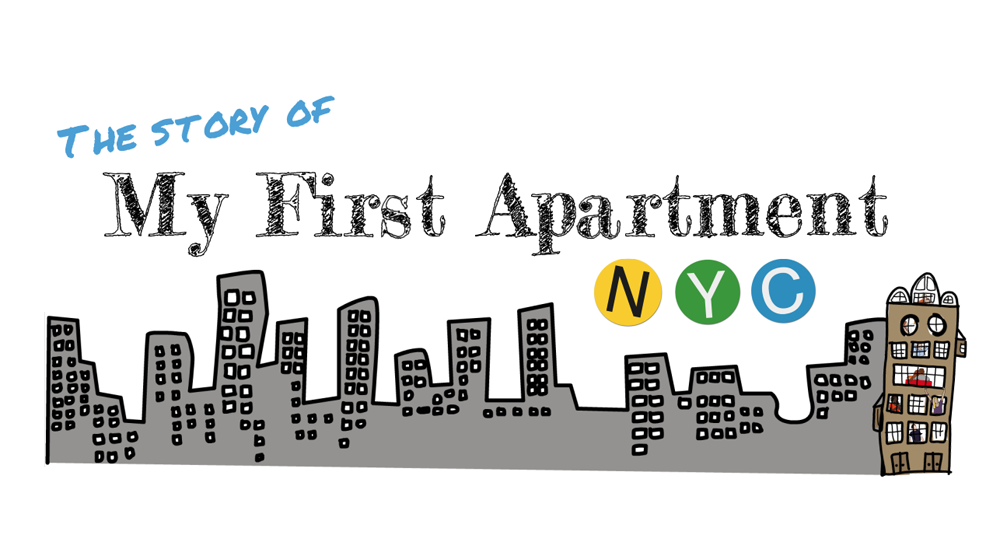 My First Apartment NYC - tell us your story