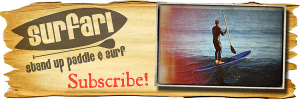 Subscribe to the Surfari Stand Up Paddle & Surf email list