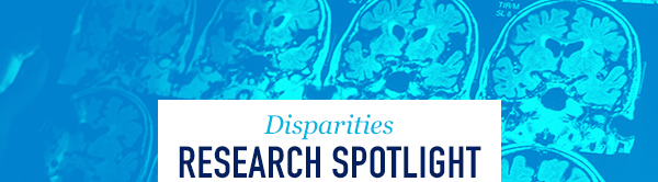 Disparities Research Spotlight
