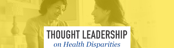 Thought Leadership on Health Disparities