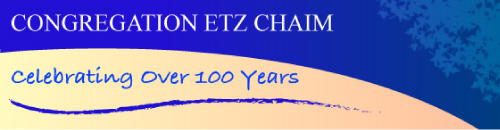Congregation Etz Chaim: Celebrating Over 100 Years