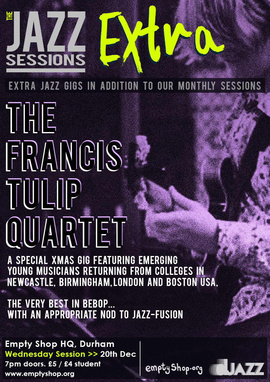 The Jazz Sessions Extra: The Francis Tulip Quartet @ Empty Shop HQ