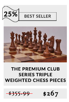 The Premium Club Series Triple Weighted Chess Pieces