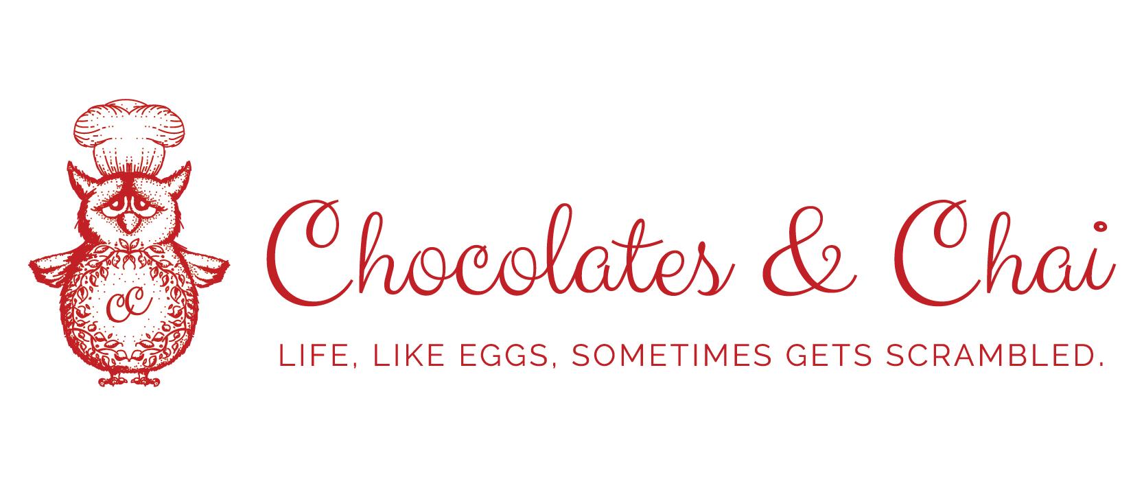 Chocolates & Chai Header - Life, Like Eggs, Sometimes Gets Scrambled