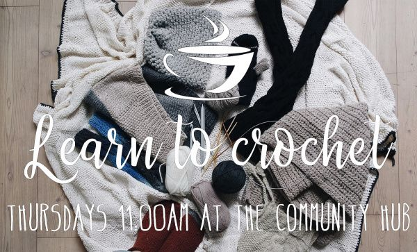 Learn to crochet Thursdays 11am at the Community Hub