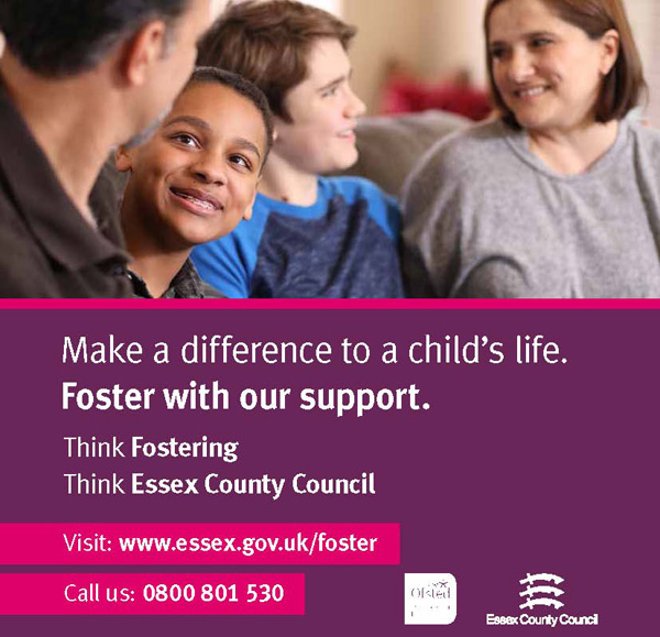Make a difference to a child's life. Foster with our support. Visit www.essex.gov.uk/foster of call us on 0800 801 530.
