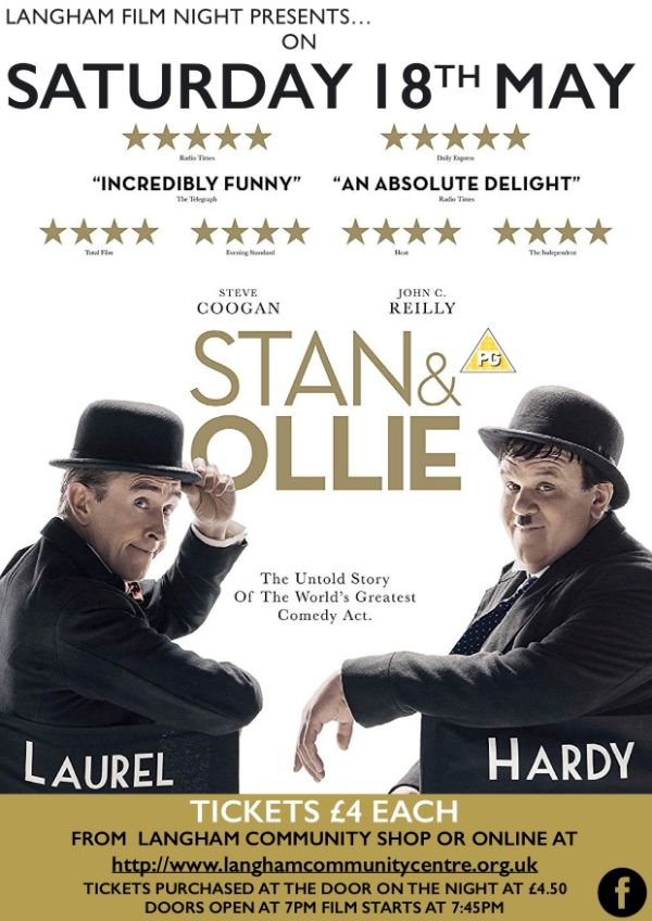 Langham film night: Saturday 18th May - Stan & Ollie. Tickets £4.00 each from Langham Community Shop, or £4.50 at the door.. Doors open at 7pm; film starts 7.45pm.