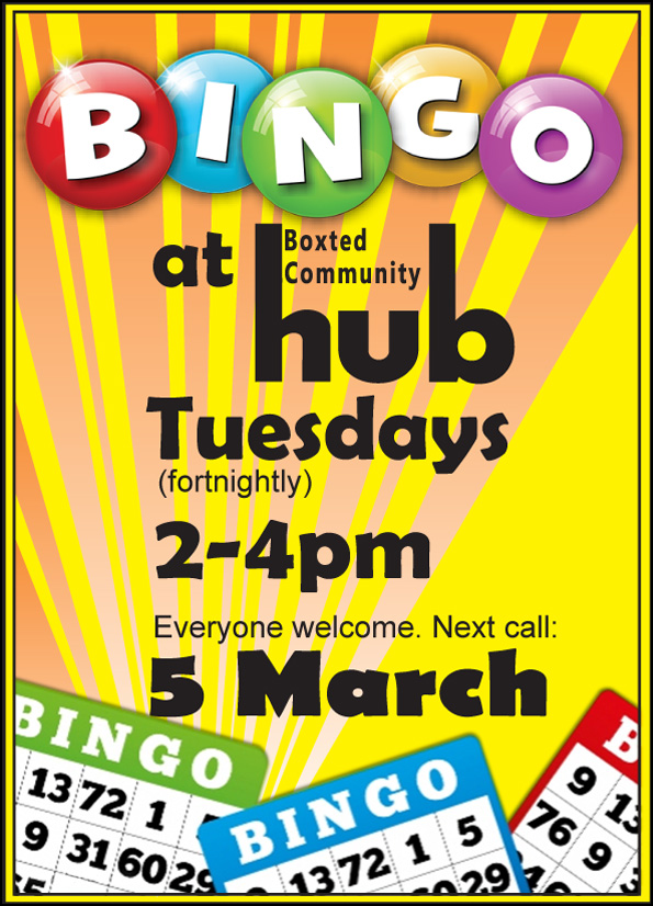 Bingo Boxted Community Hub 2 - 4 pm Tuesday 5 March