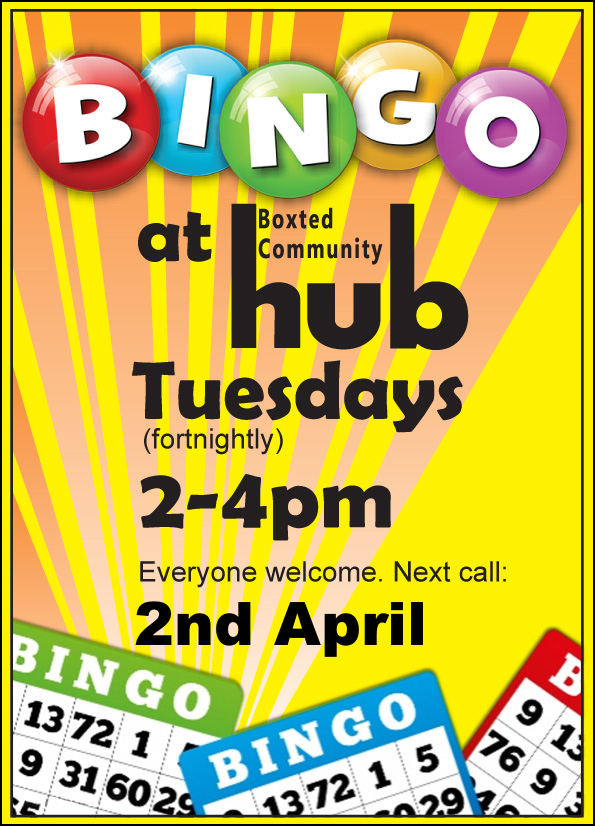 Bingo at Boxted Community Hub. Tuesday 2 April. 2 - 4 pm