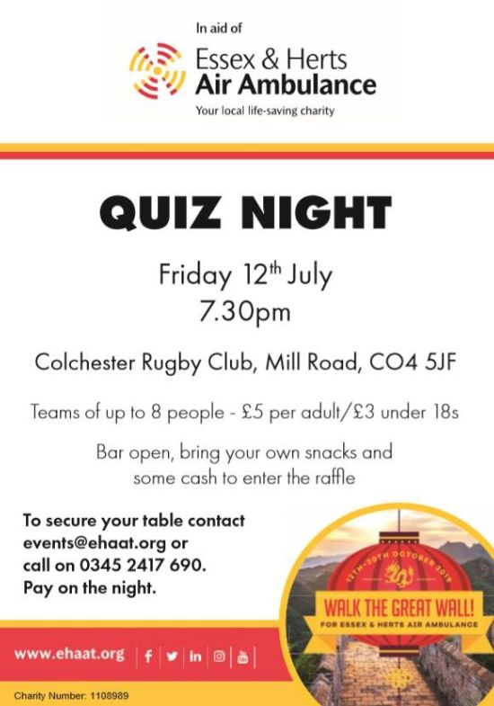 Quiz night. Friday 12 July 7.30pm. Colchester Rugby Club, Mill Road CO4 5JF. Teams of up to 8 people. £5 per adult. £3 for under 18s. Bar open, bring your own snacks and some cash to enter the raffle. To secure your table contact events@ehaat.org or call 0345 2417 690. Pay on the night.