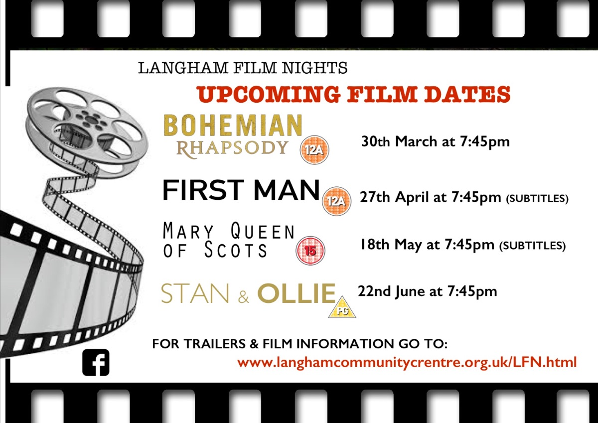 Langham Film Nights upcoming film dates. First Man 27 April, Mary, Queen of Scots 18 May, Stan and Ollie 22 June