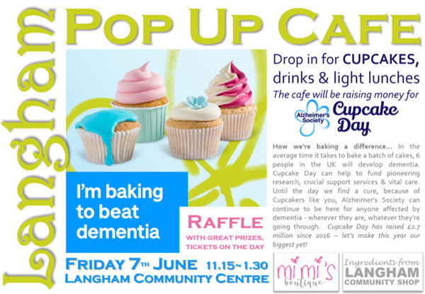 Langham Pop-up cafe. Drop in for cupcakes, drinks and light lunches. Friday 7 June 11.15am - 1.30pm. Langham Community Centre