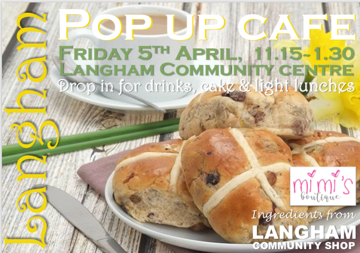 Mimi's Pop Up Cafe Friday 5 April 11.15 - 1.30 Langham Community Centre