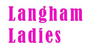 Langham ladies