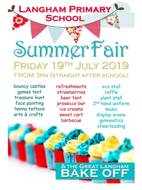 Langham Primary School summer fair. Friday 19th July from 3pm. Featuring the great Langham bake-off!