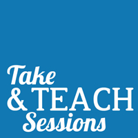 Take & Teach Sessions