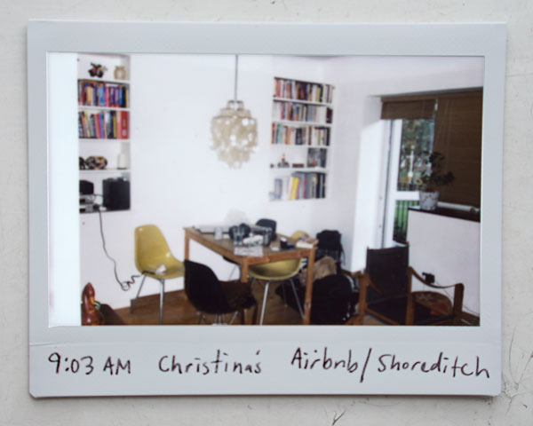 9:03 AM CHRISTINA'S AIRBNB / SHOREDITCH