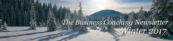 The Business Coaching Newsletter - Winter 2017