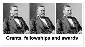 """Three identical portraits of President Ulysses S. Grant over the banner """"grants, fellowships and awards"""""""