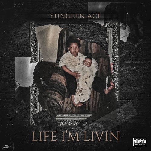 Yungeen Ace Drops Life I'm Livin, His Second Project of 2018