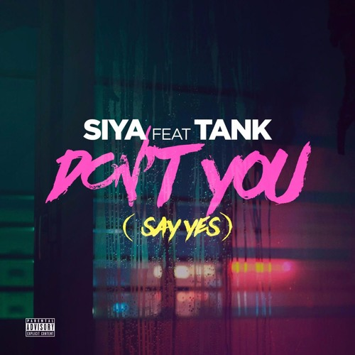 "Brooklyn's Own Siya Teams With Label Boss and RnB Icon Tank for ""Don't U (Say Yes)"""