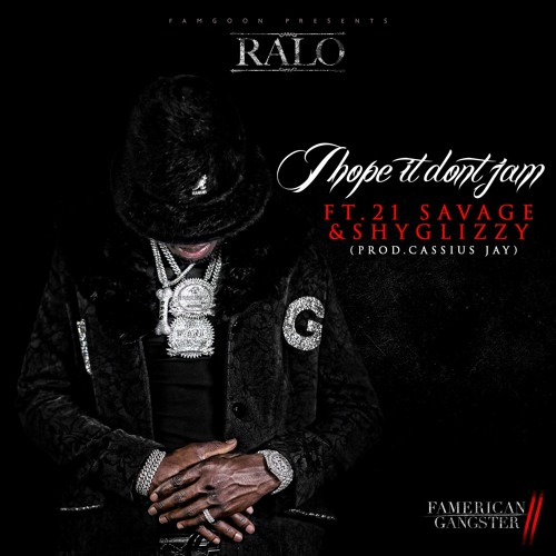 "Ralo Links with 21 Savage and Jefé (Shy Glizzy) on the Eerie, Paranoid ""I Hope It Don't Jam"""