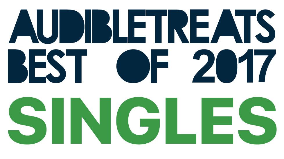 📯 Audible Treats' Best Singles of 2017 📯