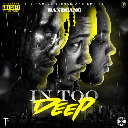 BandGang, Detroit's Hottest Rap Group, Shares the Epic 30-Track In Too Deep