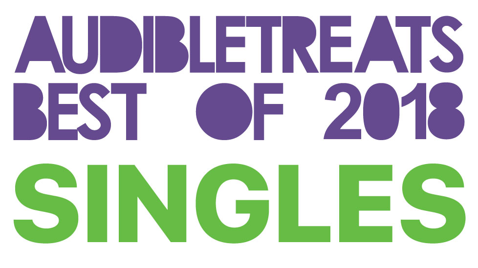 "🏆📀 For Your ""Best of 2018"" Lists: Audible Treats' Best Singles of the Year 🎧 🏆"