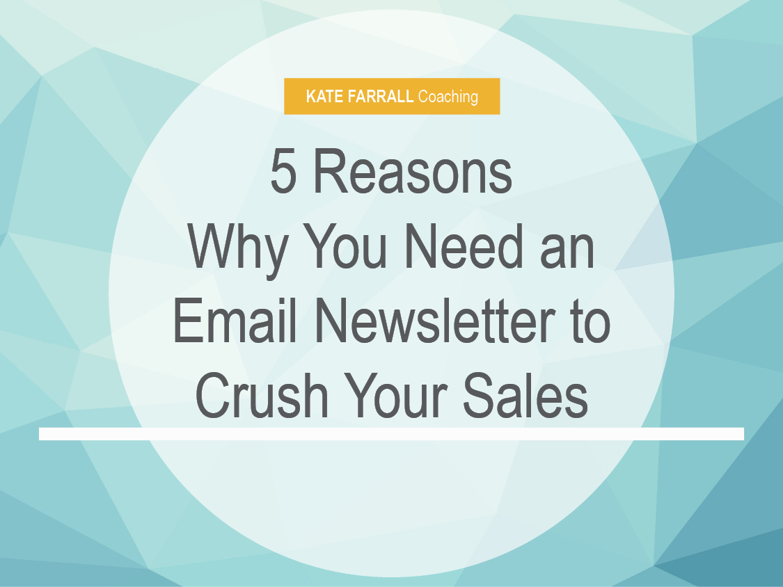5 Reasons You Need an Email Newsletter to Crush Your Sales