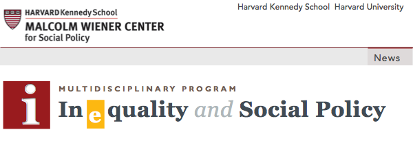 Multidisciplinary Program in Inequality & Social Policy at Harvard University. Part of the Malcolm Wiener Center for Social Policy, Harvard Kennedy School.