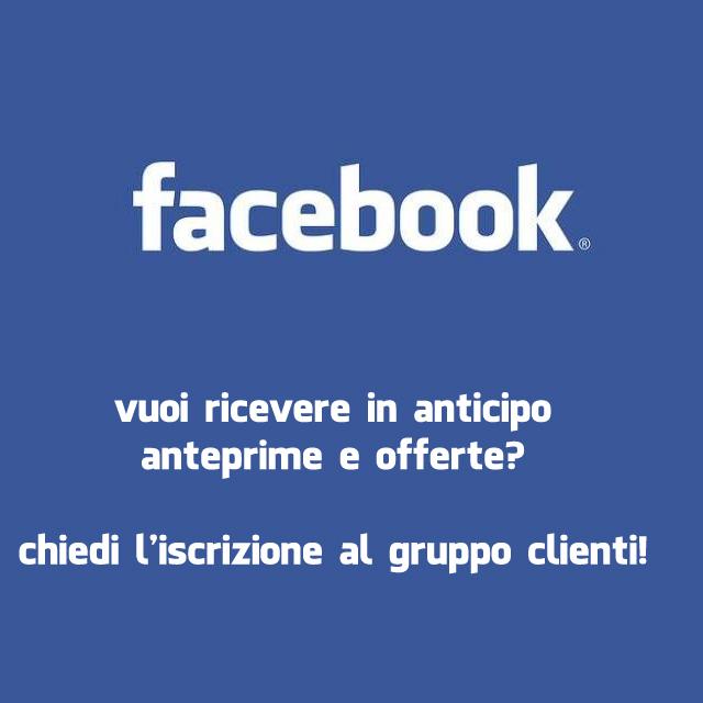 iscriviti al gruppo di facebook, sarai il primo a conoscere anteprime e offete!