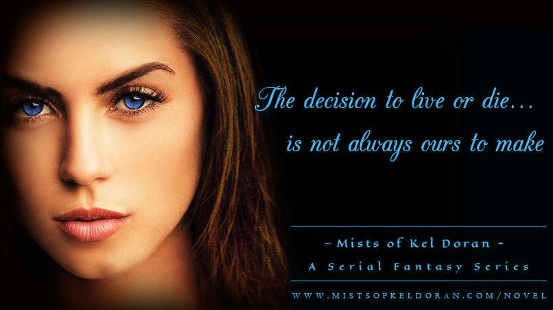 Mists of Kel Doran...Decision to live or die