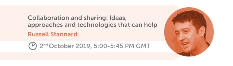 Collaboration and sharing: Ideas, approaches and technologies that can help. Russell Stannard, 2nd October 2019, 5:00-5:45 PM GMT