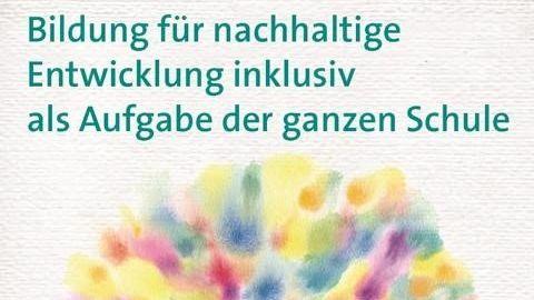 Quelle: https://www.bezev.de/de/home/service-und-bestellungen/bne-inklusiv-als-aufgabe-der-ganzen-schule/?zurueck=24