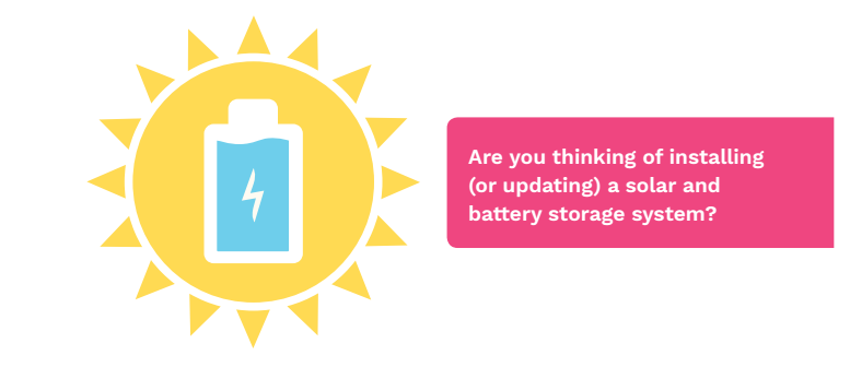Are you thinking of installing solar or batteries?