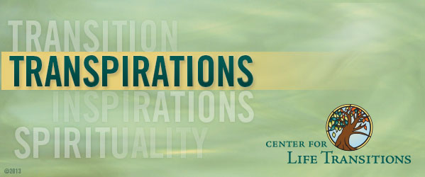 The Center for Life Transitions - TranSpirations