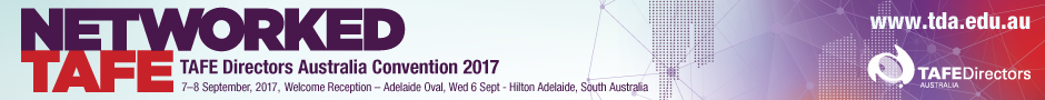 Ten days until the 2017 TDA convention, 'Networked TAFE', Hilton, Adelaide 6 - 8 September