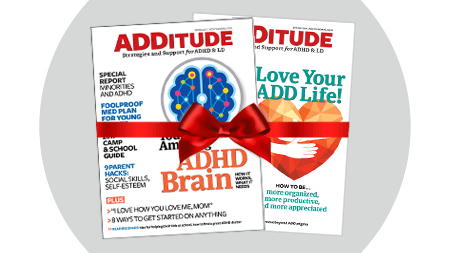 Give the Gift of ADDitude