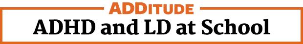 ADHD and LD at School