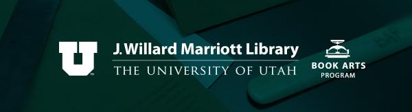 Book Arts Program, J. Willard Marriott Library, The University of Utah