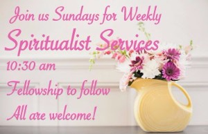 Weekly Sunday Spiritualist Services 10:30 am