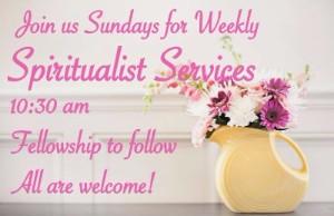 Weekly Sunday Spiritualist Services 10:30 am