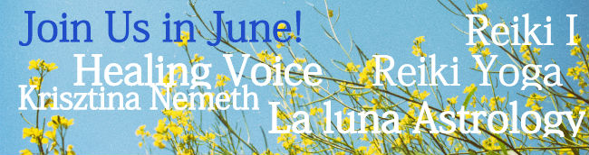 Join us in June at the ISC...Reiki Reiki Yoga Krisztina Nemeth Healing Voice La Luna Astrology