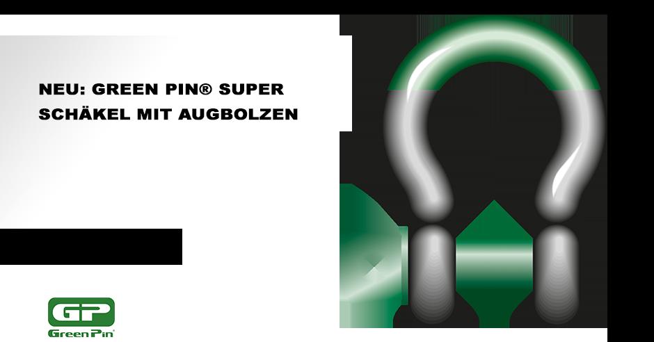 Einführung des Green Pin® Super Schäkels mit Augbolzen