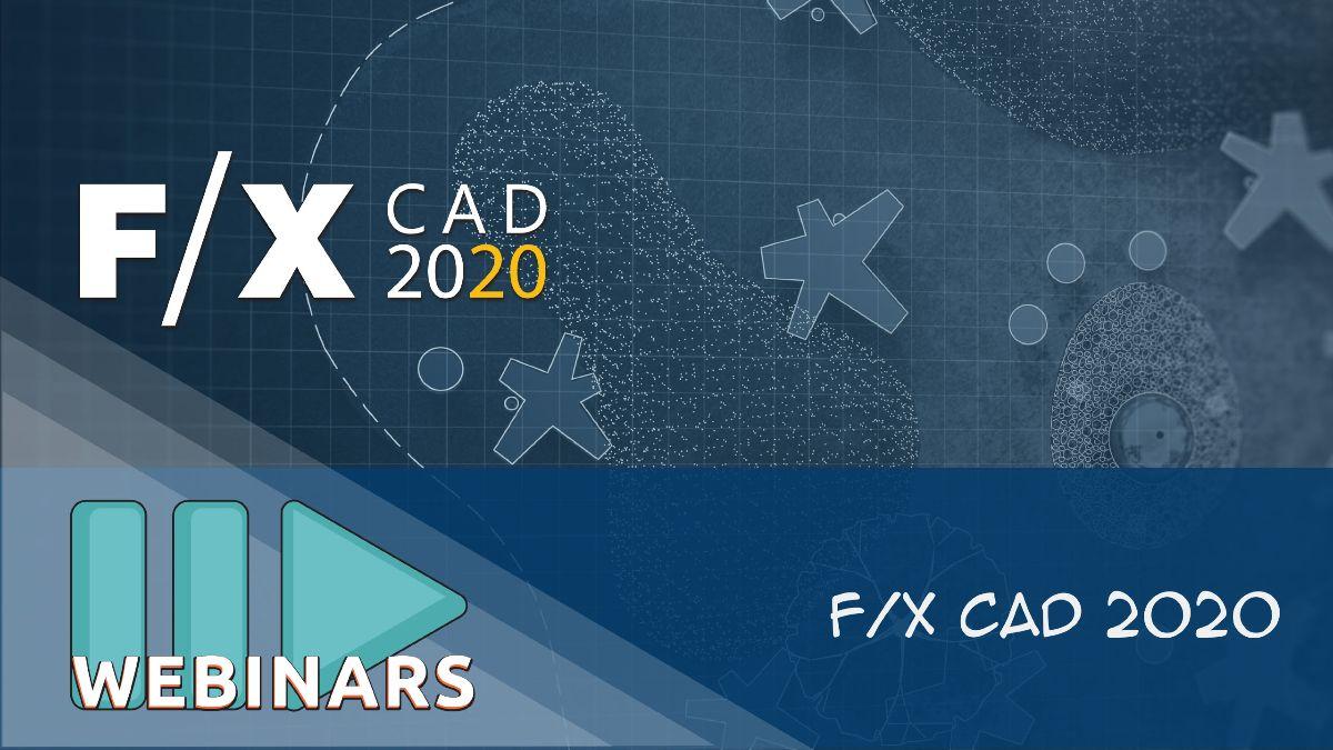 Webinar: F/X CAD 2020