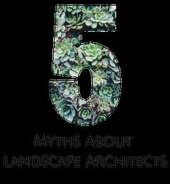 5 Myths About Landscape Architects