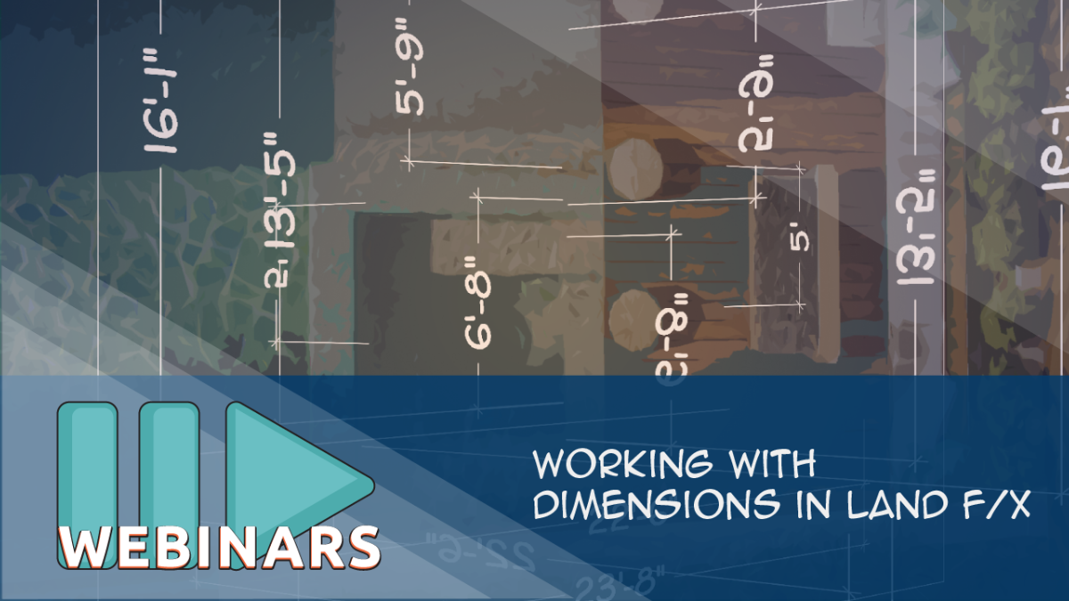 Webinar: Working with Dimensions in Land F/X